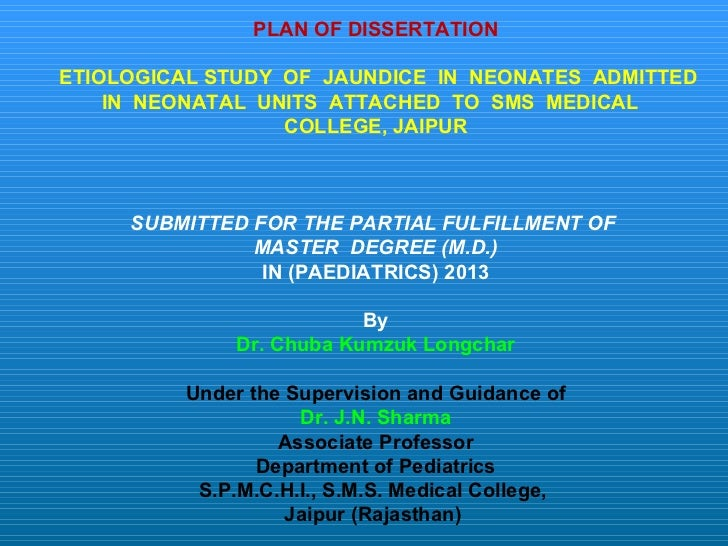 PLAN OF DISSERTATION ETIOLOGICAL STUDY  OF  JAUNDICE  IN  NEONATES  ADMITTED IN  NEONATAL  UNITS  ATTACHED  TO  SMS  MEDIC...