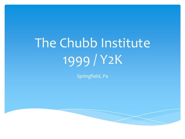 The Chubb Institute    1999 / Y2K      Springfield, Pa