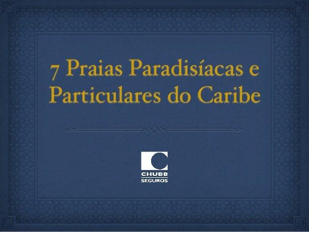 7 Praias Paradisíacas eParticulares do Caribe
