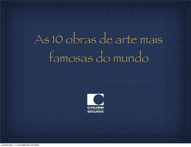 As 10 obras de arte mais famosas do mundo quarta-feira, 11 de setembro de 2013