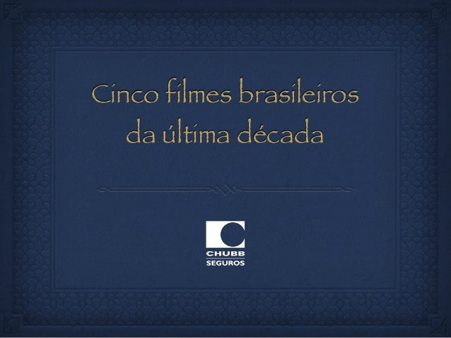 Cinco filmes brasileirosda última década