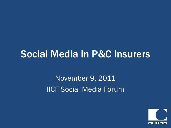 Social Media in P&C Insurers        November 9, 2011     IICF Social Media Forum