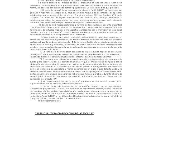 j) Ver Capítulo XII de los Traslados y Ascensos del Personal.-          k) I) Previa solicitud del interesado ante el orga...