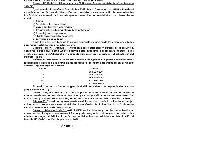 escuelas de la localidad de asiento del Consejo o de la Seccional.        Decreto Nº 1164/91 ratificado por Ley 3852 - mod...