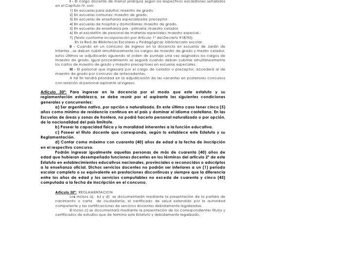 I - El cargo docente de menor jerarquía según los respectivos escalafones señalados        en el Capítulo IV, son:        ...