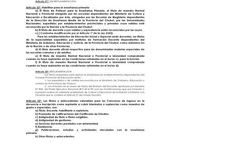 Artículo 31º: SIN REGLAMENTACION  Artículo 32º: Habilitan para la enseñanza primaria:         a) El título de Profesor par...