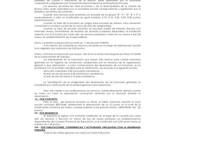 Ministerio de Cultura y Educación de la Nación, serán extendidos por la autoridad competente y legalizados por la Superint...
