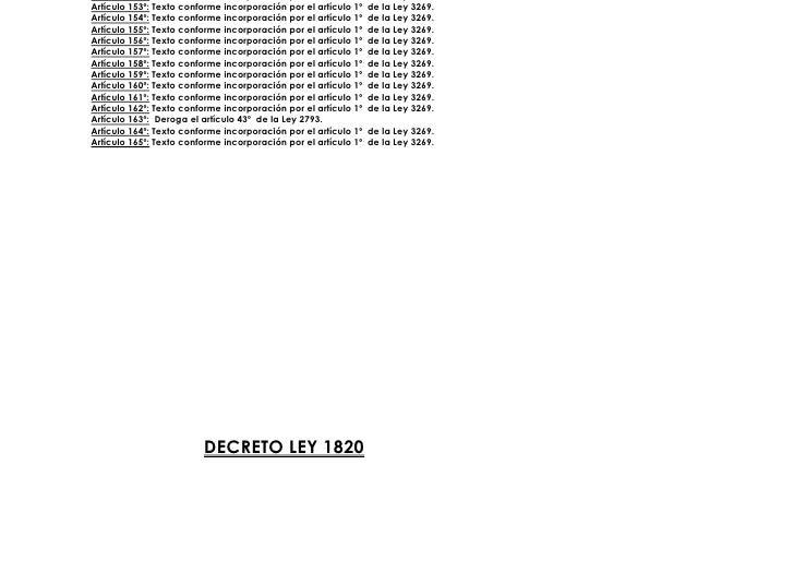 Artículo 153º: Texto conforme incorporación por el artículo 1º   de la Ley 3269. Artículo 154º: Texto conforme incorporaci...
