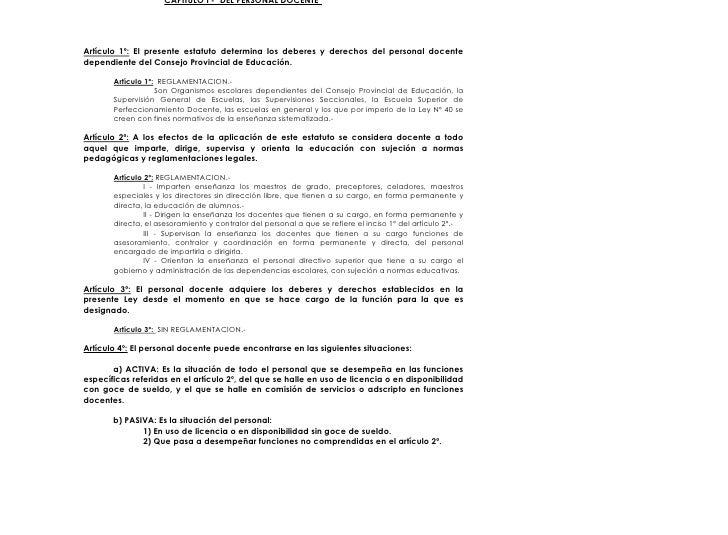 CAPITULO I - DEL PERSONAL DOCENTE     Artículo 1º: El presente estatuto determina los deberes y derechos del personal doce...