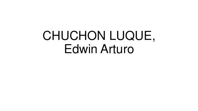 CHUCHON LUQUE, Edwin Arturo