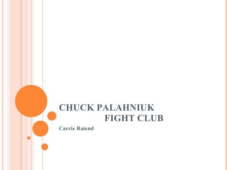 CHUCK PALAHNIUK FIGHT CLUB Carrie Raiend