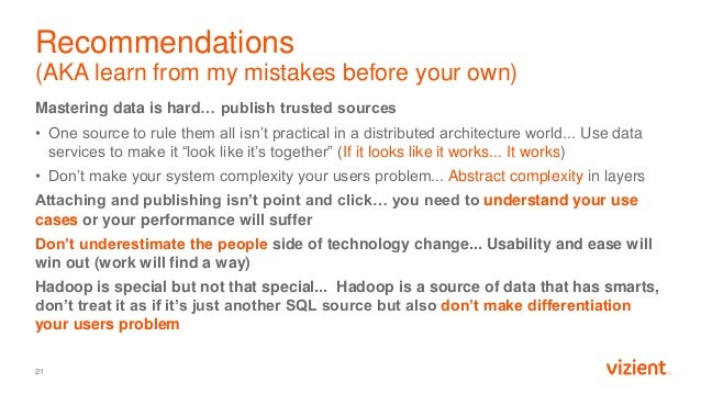 Recommendations (AKA learn from my mistakes before your own) Mastering data is hard… publish trusted sources • One source ...