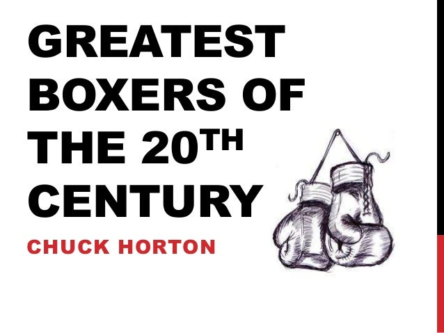 GREATEST  BOXERS OF  THE 20TH  CENTURY  CHUCK HORTON