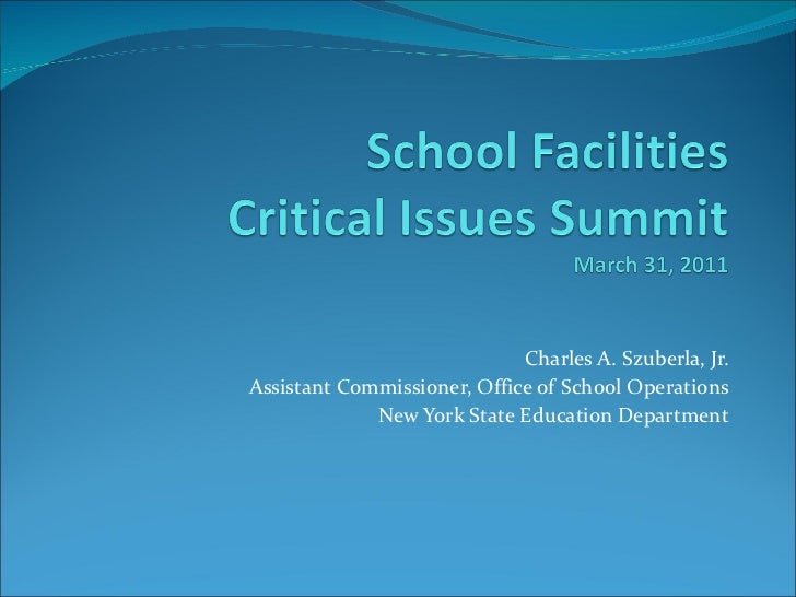 Charles A. Szuberla, Jr. Assistant Commissioner, Office of School Operations New York State Education Department