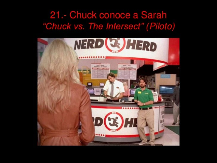 "21.- Chuck conoce a Sarah""Chuck vs. The Intersect"" (Piloto)"