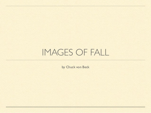IMAGES OF FALL  by Chuck von Beck