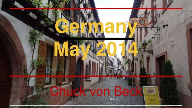 Germany May 2014 Chuck von Beck