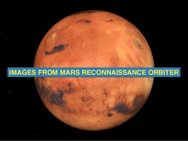 IMAGES FROM MARS RECONNAISSANCE ORBITER