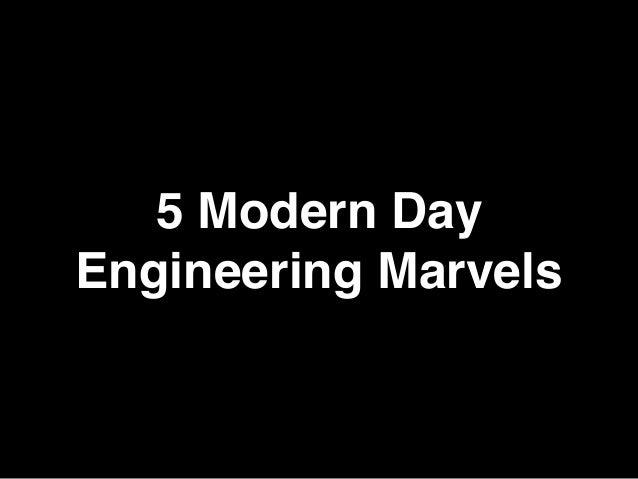 5 Modern Day Engineering Marvels