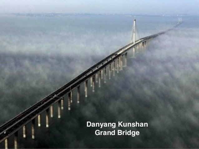 Danyang Kunshan ! Grand Bridge