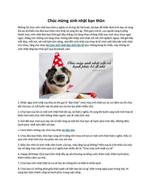 Chúc mừng sinh nhật bạn thân Những lời chúc sinh nhật bạn thân ý nghĩa có chút gì đó hài hước, bá đạo để khẳn định tình bạ...