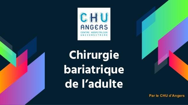 Chirurgie bariatrique de l'adulte Par le CHU d'Angers