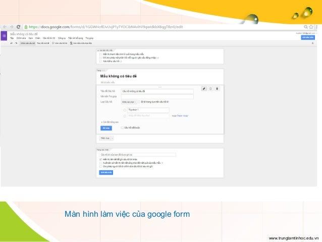 www.trungtamtinhoc.edu.vn Màn hình làm việc của google form