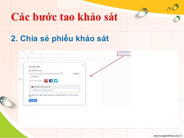 www.trungtamtinhoc.edu.vn Các bước tao khảo sát 2. Chia sẻ phiếu khảo sát