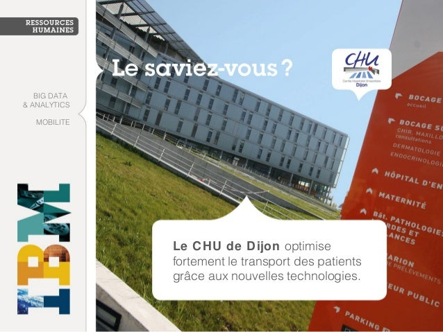 Le CHU de Dijon optimise fortement le transport des patients grâce aux nouvelles technologies. MOBILITE BIG DATA & ANALYTI...