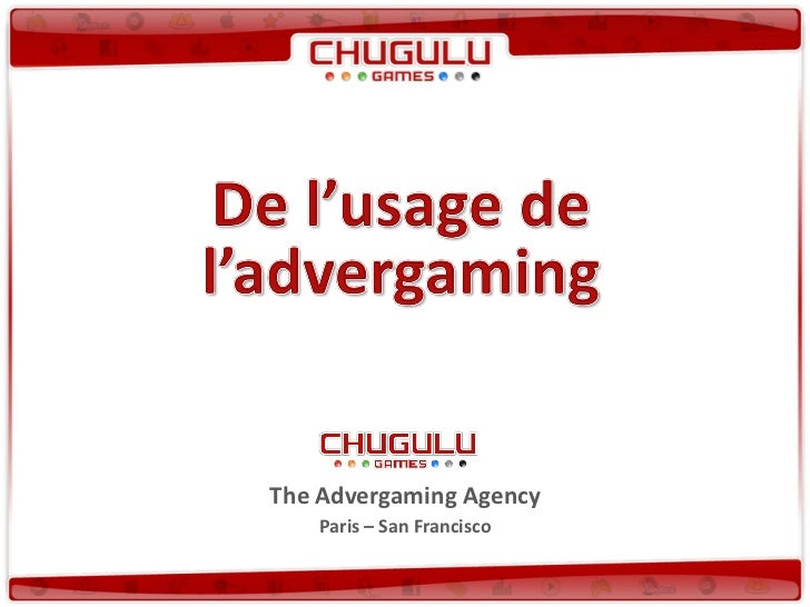 The Advergaming Agency    Paris – San Francisco