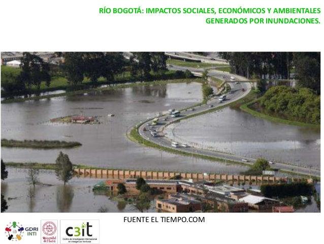 RÍO BOGOTÁ: IMPACTOS SOCIALES, ECONÓMICOS Y AMBIENTALES GENERADOS POR INUNDACIONES.  FUENTE EL TIEMPO.COM
