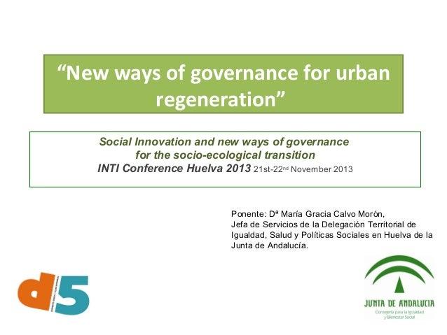 """New ways of governance for urban regeneration"" Social Innovation and new ways of governance for the socio-ecological tran..."