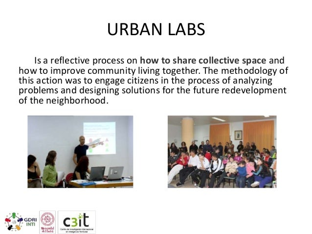 URBAN LABS Is a reflective process on how to share collective space and how to improve community living together. The meth...
