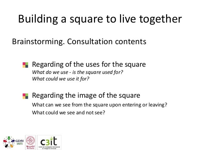 Building a square to live together Participatory journalism Citizens interview Video workshop Creation of a Blog: http://e...