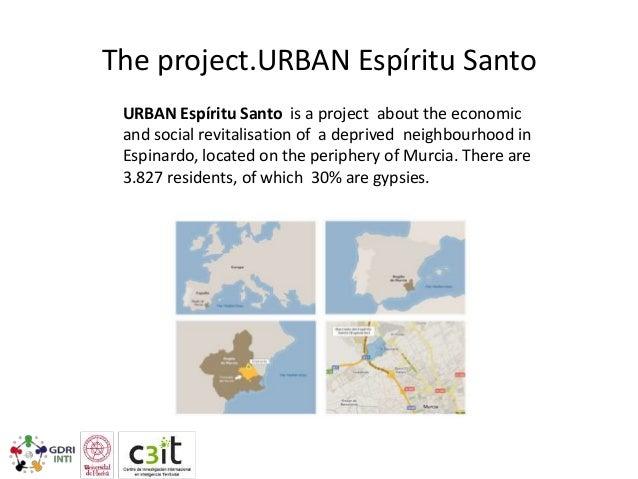 The project.URBAN Espíritu Santo URBAN Espíritu Santo is a project about the economic and social revitalisation of a depri...