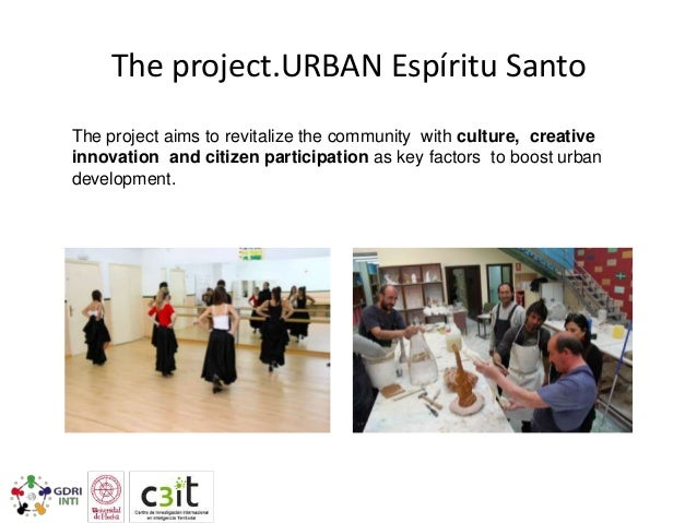 The project.URBAN Espíritu Santo The project aims to revitalize the community with culture, creative innovation and citize...