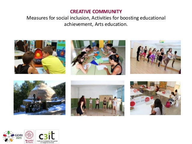 CREATIVE COMMUNITY Measures for social inclusion, Activities for boosting educational achievement, Arts education.