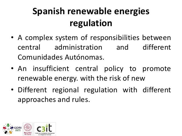 Spanish renewable energies regulation • A complex system of responsibilities between central administration and different ...