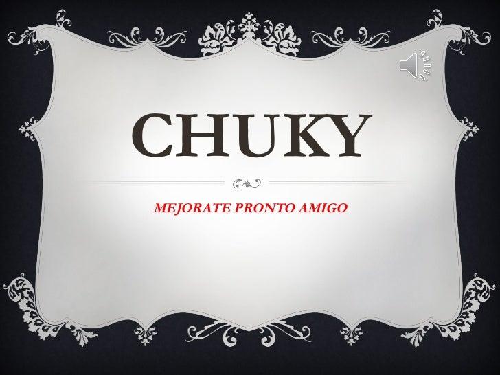 CHUKYMEJORATE PRONTO AMIGO