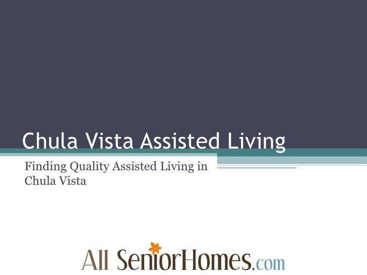 Chula Vista Assisted Living Finding Quality Assisted Living in Chula Vista