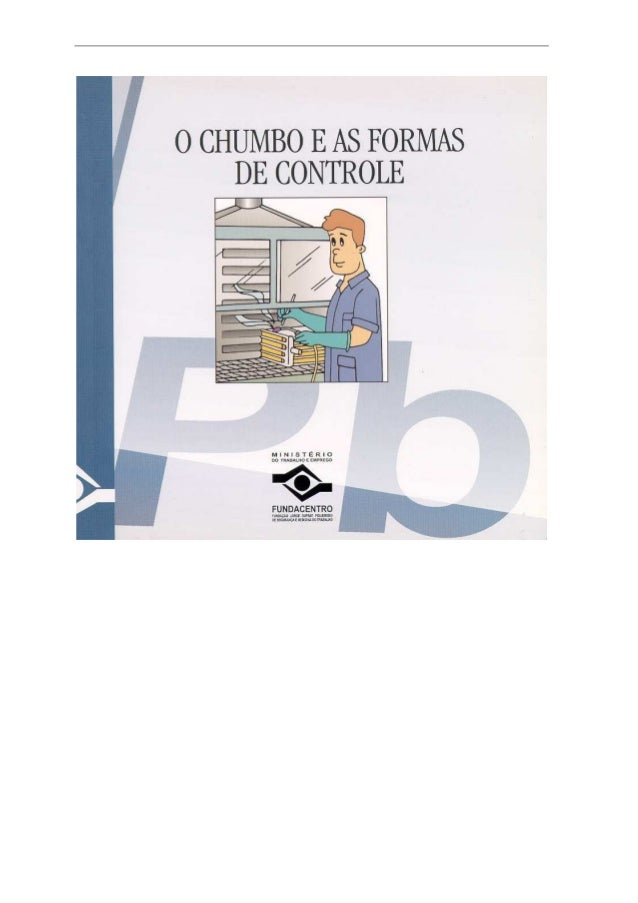 O CHUMBO E AS FORMAS  DE CONTROLE