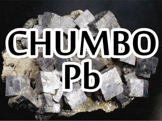 • Um dos metais mais antigos usados pelohomem• O mais amplo uso do chumbo é na fabricação deacumuladores de energia• Outra...