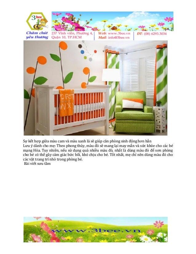Sự kết hợp giữa màu cam và màu xanh lá sẽ giúp căn phòng sinh động hơn hẳn Lưu ý dành cho mẹ: Theo phong thủy, màu đỏ sẽ m...
