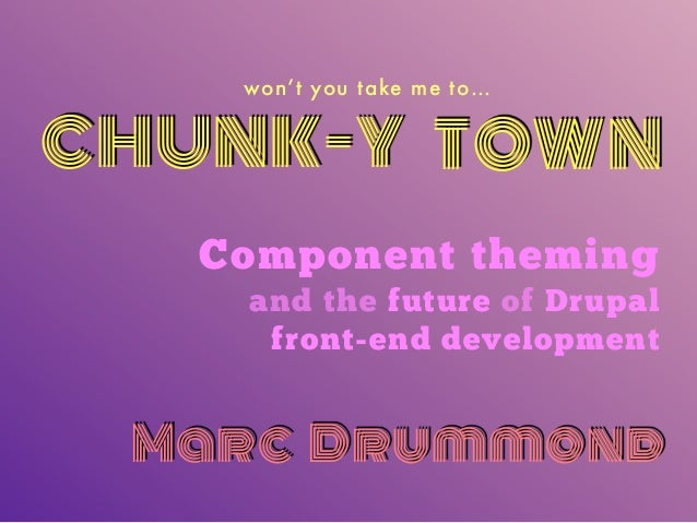 Won't You Take Me to Chunk-y Town: Component-based theming