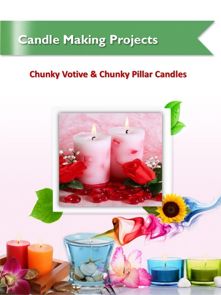 Candle Making Projects Chunky Votive & Chunky Pillar Candles
