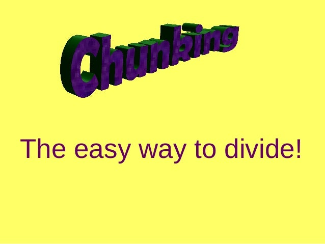 The easy way to divide!