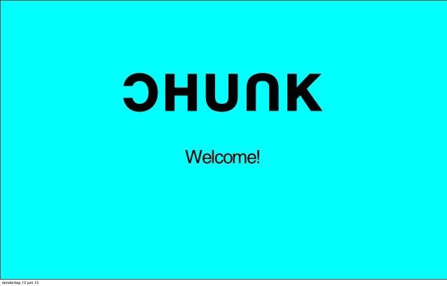 Welcome!donderdag 13 juni 13