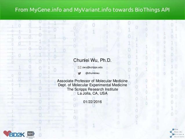 Chunlei Wu, Ph.D. cwu@scripps.edu @chunleiwu Associate Professor of Molecular Medicine Dept. of Molecular Experimental Med...