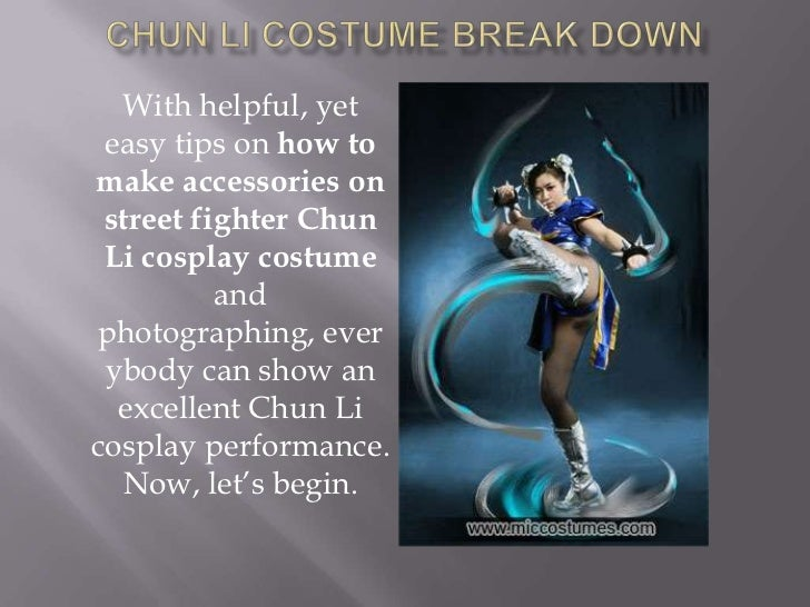 Chun Li Costume break down<br />With helpful, yet easy tips on how to make accessories on street fighter Chun Li cosplay c...