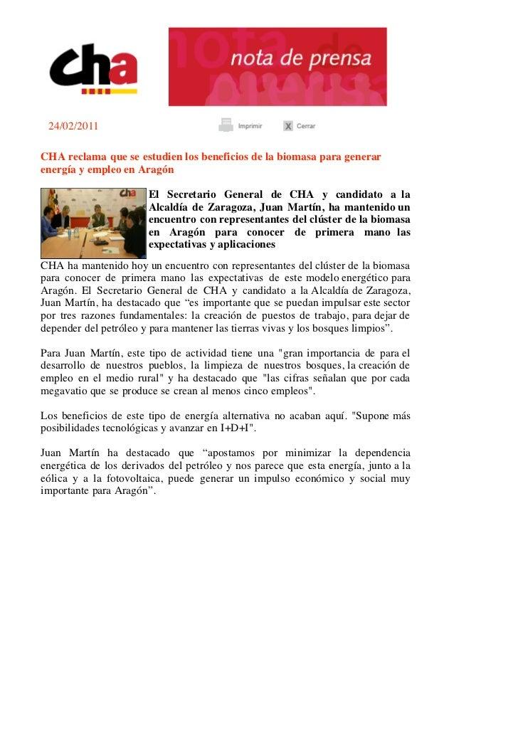 24/02/2011CHA reclama que se estudien los beneficios de la biomasa para generarenergía y empleo en Aragón                 ...